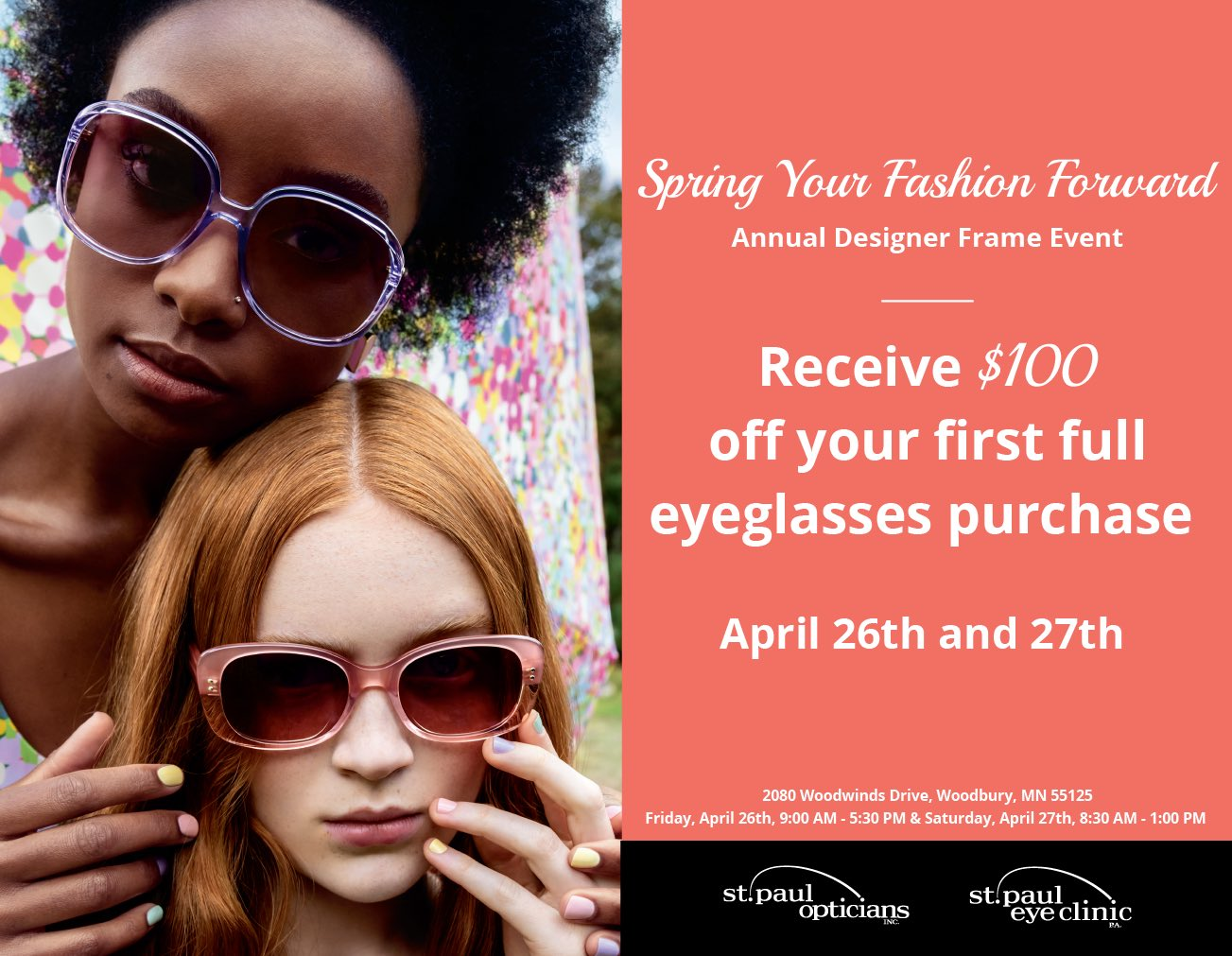 Receive $100 off your first full eyeglasses purchase. April 26 and 27.